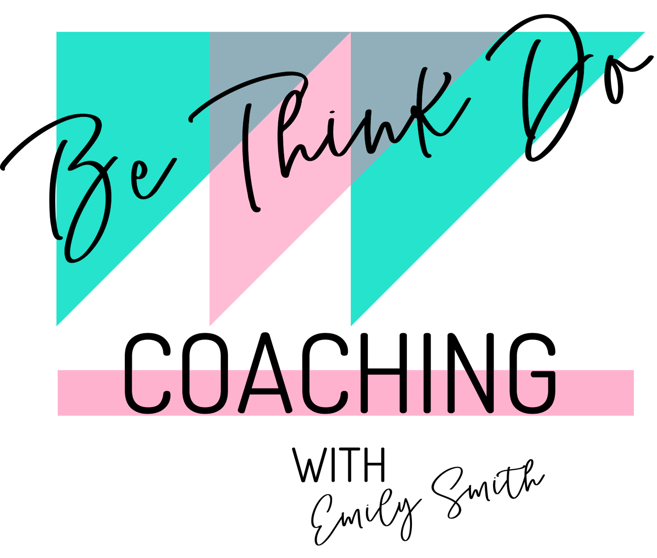 Be Think Do Coaching